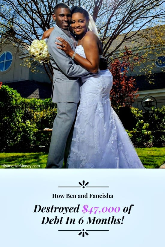 How Ben and Faneisha Destroyed $47,000 of Debt In 6 Months