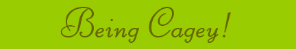"""Being Cagey!"" blog post banner"