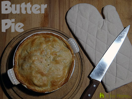 home made butter pie | H is for Home