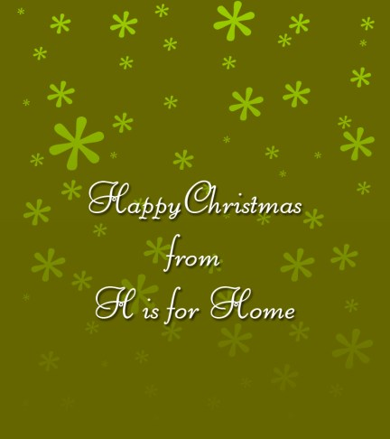 Christmas wishes from H is for Home