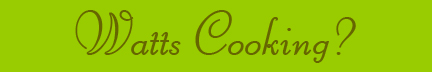 &quot;Watts Cooking&quot; blog post banner