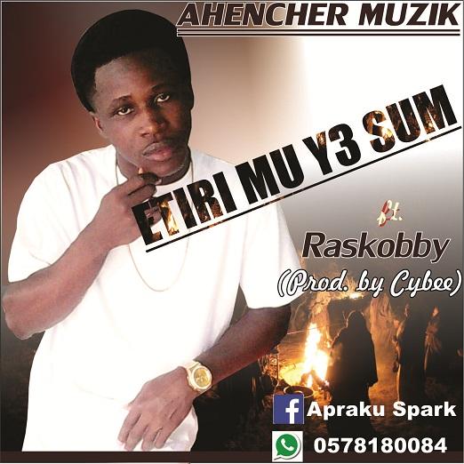 Ahencher - Etire Mu Ye Sum Ft. Raskobby (Prod By Cybee) [www.hitzgh.com]