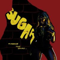 M.anifest - Sugar ft  Brymo