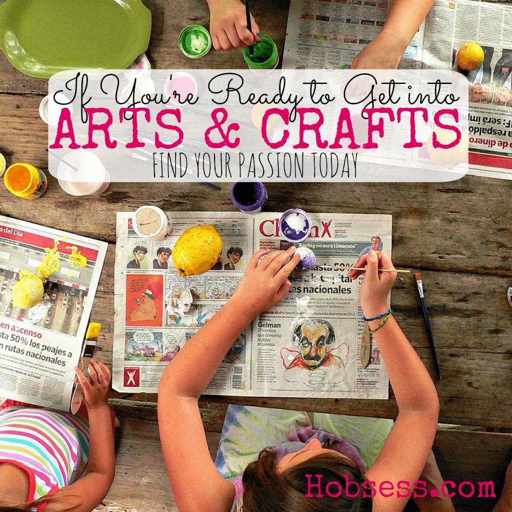 Get into Arts & Crafts