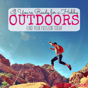 Get an Outdoor Hobby