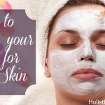 How to Pamper your Face for Clear Skin