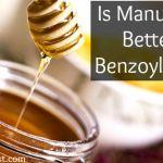 Is Manuka Honey Better Than Benzoyl Peroxide?