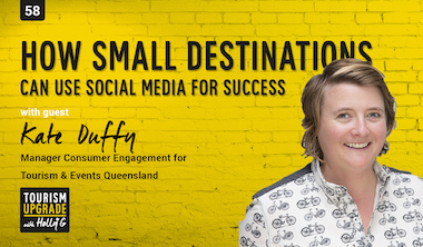 How small tourism destinations can use social media for success with Kate Duffy