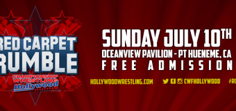 CWFH Presents The 4th Annual Red Carpet Rumble on July 10th