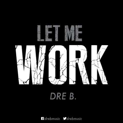 LetMeWork_DreB