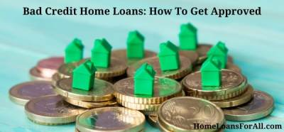 Bad Credit Home Loans | 2018 Available Programs & Getting Approved