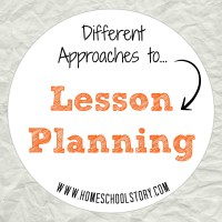 Different Approaches to Lesson Planning | www.homeschoolstory.com