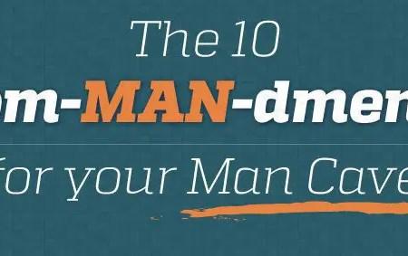 The Ten ComMANdments for Man Caves