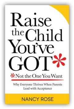 Raise the Child You've Got Not The One You Want - review and giveaway