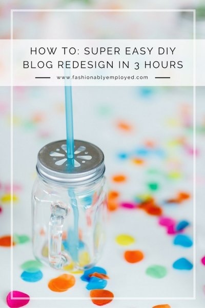 How To: Super Easy DIY Blog Redesign in Under 3 Hours