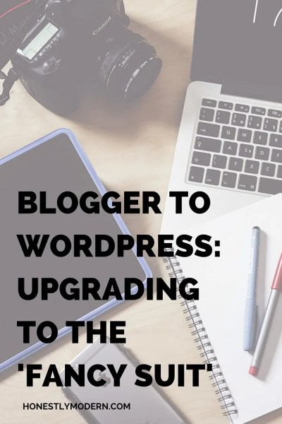 "Blogger To WordPress: Upgrading To The ""Fancy Suit"""