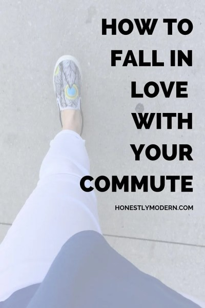 How To Fall In Love With Your Commute
