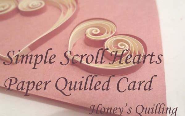 Simple Scrolls Paper Quilled Hearts Card