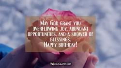 Inspirational May God Grant You Overflowing Abundant A Happy Birthday Joy Images Happy Birthday Joy Forsyth