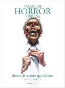 Various Horror Visions_Santiperez_diaboloedizioni