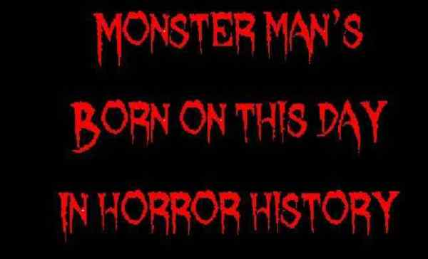 Horror Society: Born on this day in horror history   May 31   www.horrorsociety.com
