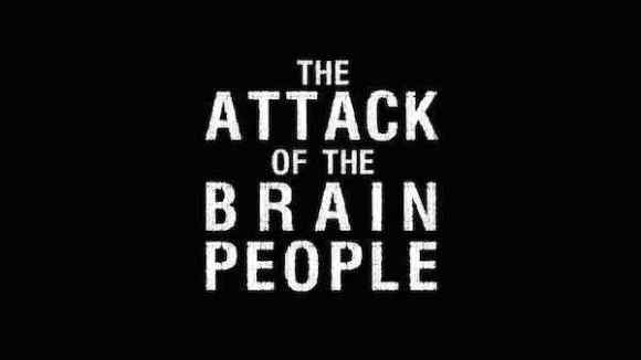 Horror Society: Watch Episode 4 of The Attack of the Brain People Now!   www.horrorsociety.com