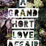 A Grand HORT Love Affair
