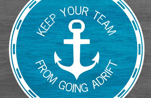 Keep Your Team From Going Adrift