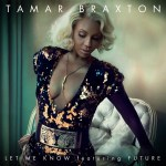Hot Jam: Week 42 2014 Tamar Braxton ft. Future – Let Me Know
