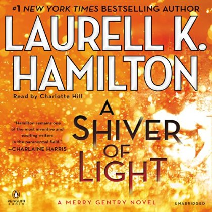 A Shiver of Light Audiobook by Laurell. K. Hamilton (Review)