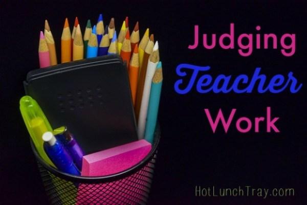 Judging Teacher Work