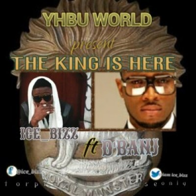 Ice Bizz - The King Is Here Ft D'banj