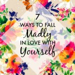 7 Ways to Fall Madly In Love With Yourself
