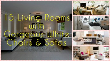 15 Living Rooms with Gorgeous White Chairs  Sofas