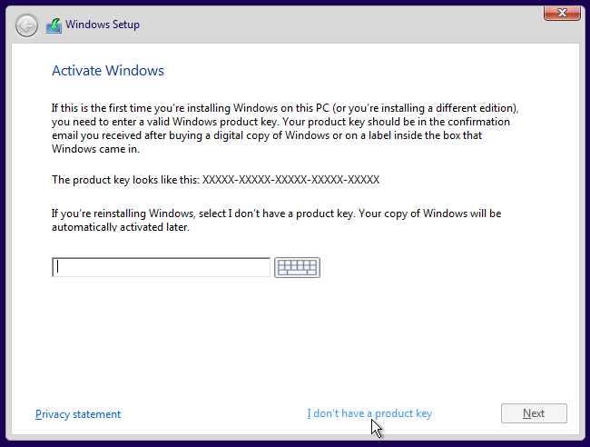 You dont need a product key to install and use windows 10 when you select this option youll be able to install either windows 10 home or windows 10 pro bear in mind that if you plan to pay to upgrade to the ccuart Choice Image