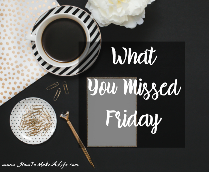 What You Missed Friday