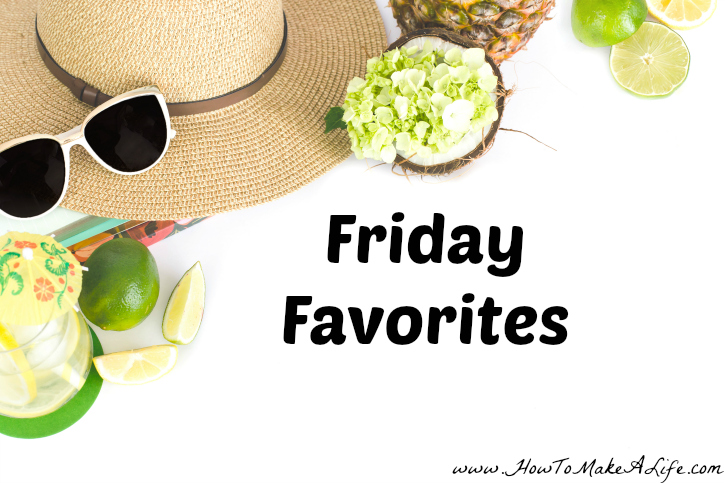Friday Favorites – Middle of August