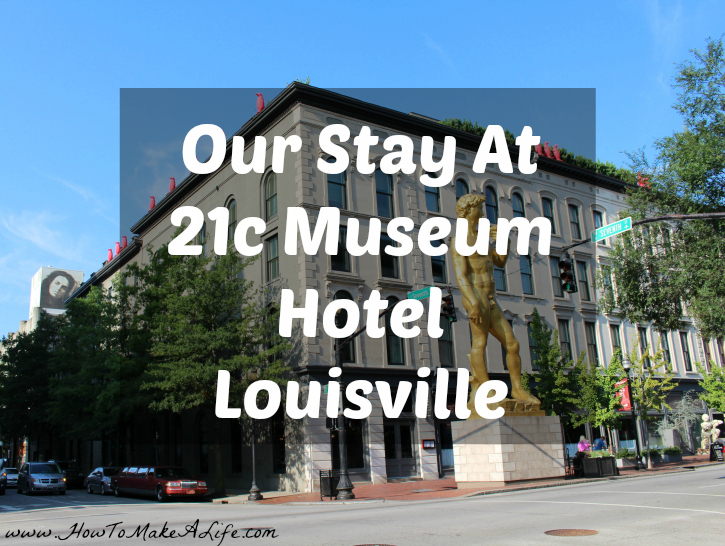 Our Stay at 21c Museum Hotel – Louisville