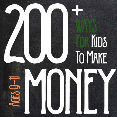 How to Make Money as a Kid Ages 9, 10 and 11 - HOWTOMAKEMONEYASAKID.COM