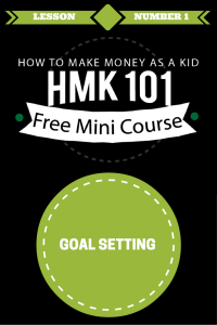 5 Steps To Goal Setting For Kids To Make Money