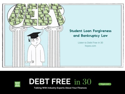 Student Loan Forgiveness and Bankruptcy - Debt Free in 30