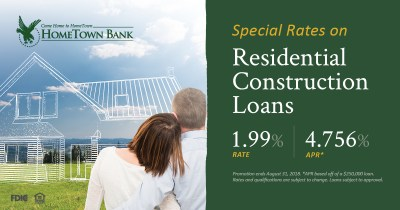 Residential Construction Loan - Special Rate | HomeTown Bank