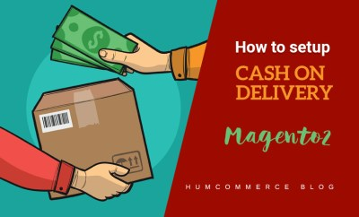 How to Set Up Cash on Delivery in Magento 2 - HumCommerce