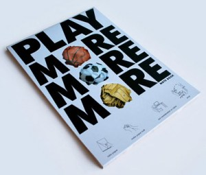 Play more, more, more!