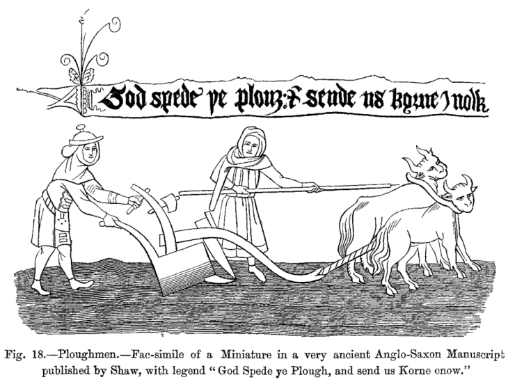 1024px-Ploughmen_Fac_simile_of_a_Miniature_in_a_very_ancient_Anglo_Saxon_Manuscript_published_by_Shaw_with_legend_God_Spede_ye_Plough_and_send_us_Korne_enow
