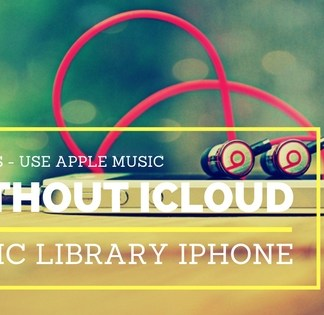 How to use Apple Music without iCloud Music Library