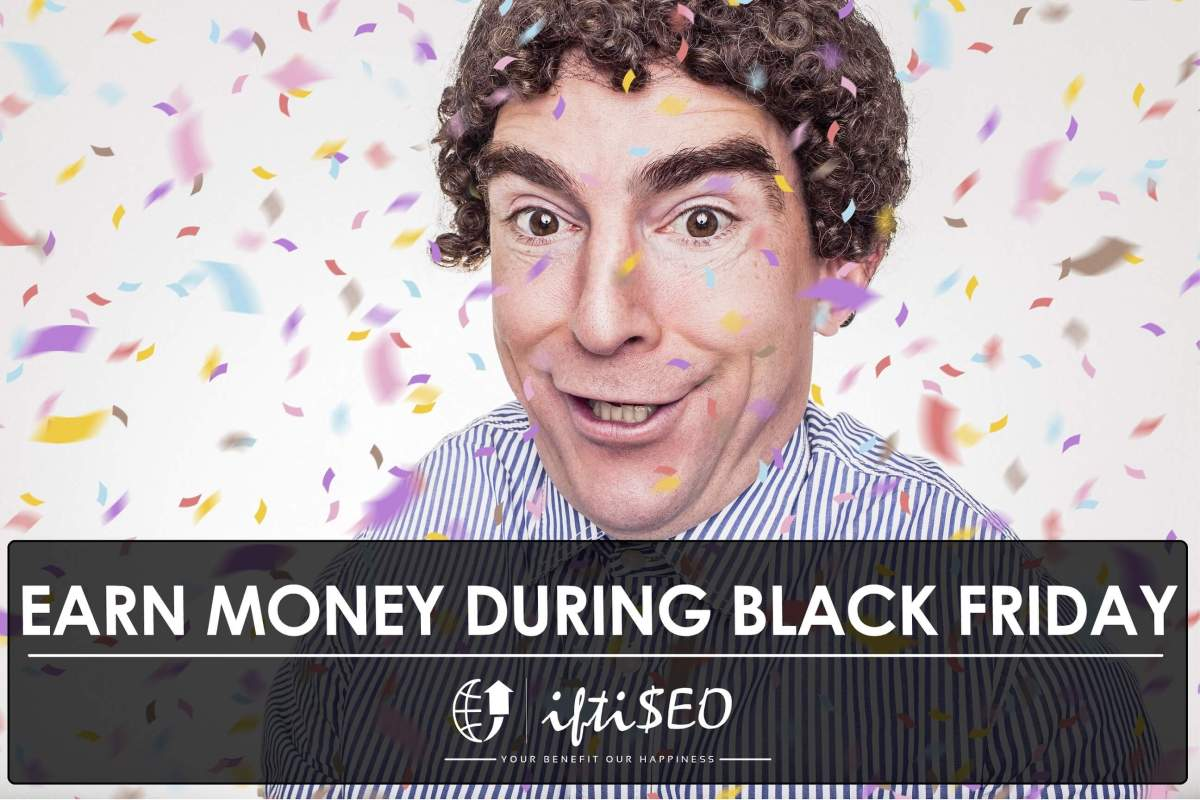 Complete Guide to Earn Money During Black Friday & Cyber Monday