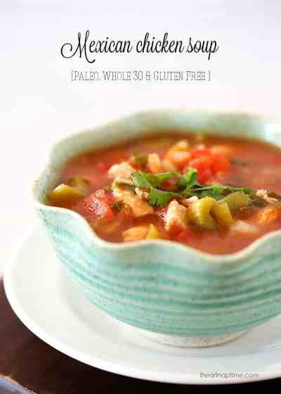 Mexican Chicken Soup (Whole30, Paleo & Gluten-Free!) - I Heart Naptime