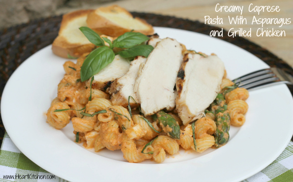 Creamy Caprese Pasta With Asparagus and Grilled Chicken