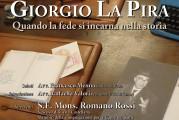 """Venerdì il Convegno """"Esperienza spirituale e testimonianza politica in Giorgio La Pira. Quando la fede si incarna nella storia"""""""